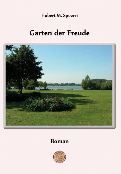 Garten der Freude | Hubert M.Spoerri