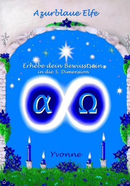 Azurblaue Elfe - Beginne bewusst zu leben