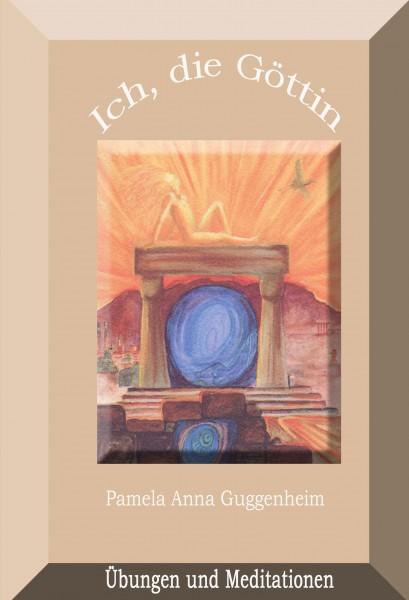 Ich, die Göttin | Übungen und Meditationen | Ebook