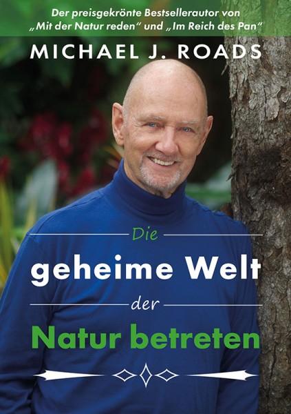 Die geheime Welt der Natur betreten | Michael Roads | Ebook