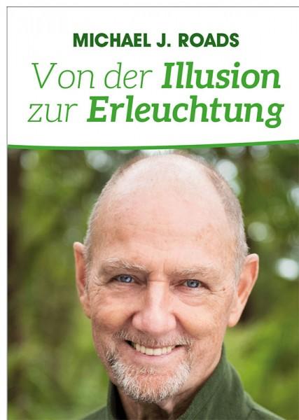 Von der Illusion zur Erleuchtung | Michael Roads