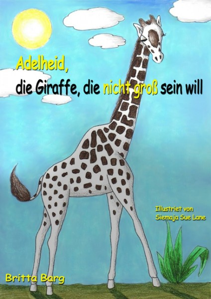 Adelheid, die Giraffe, die nicht groß sein will