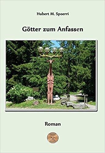 Götter zum Anfassen | Hubert M.Spoerri