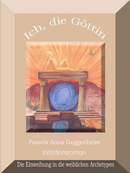 Ich, die Göttin - Initiationsroman | Ebook