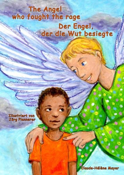 Der Engel, der die Wut bekämpfte